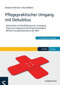 Pflegepraktischer Umgang mit Dekubitus (eBook, PDF) - Hellmann, Stefanie; Rößlein, Rosa
