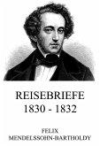 Reisebriefe 1830 - 1832 (eBook, ePUB)