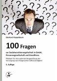 100 Fragen zur Sozialversicherungsfreiheit in GmbH, Personengesellschaft und Einzelfirma (eBook, PDF)