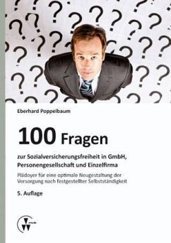 100 Fragen zur Sozialversicherungsfreiheit in GmbH, Personengesellschaft und Einzelfirma (eBook, PDF) - Poppelbaum, Eberhard