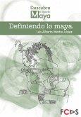 Definiendo lo maya (eBook, PDF)