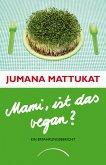 Mami, ist das vegan? (eBook, ePUB)