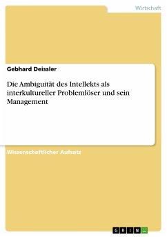 Die Ambiguität des Intellekts als interkultureller Problemlöser und sein Management (eBook, PDF)
