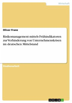 Risikomanagement mittels Frühindikatoren zur Verhinderung von Unternehmenskrisen im deutschen Mittelstand