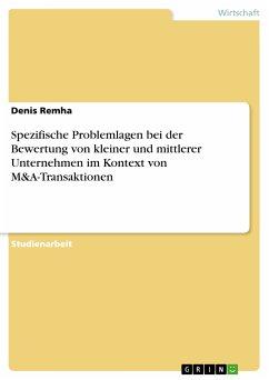 Spezifische Problemlagen bei der Bewertung von kleiner und mittlerer Unternehmen im Kontext von M&A-Transaktionen (eBook, PDF)