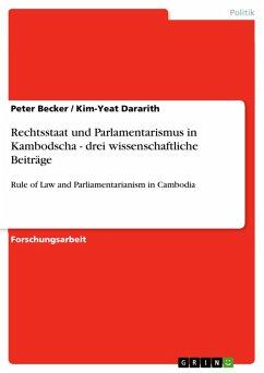 Rechtsstaat und Parlamentarismus in Kambodscha - drei wissenschaftliche Beiträge (eBook, PDF)