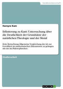 Erläuterung zu Kant: Untersuchung über die Deutlichkeit der Grundsätze der natürlichen Theologie und der Moral (eBook, PDF)