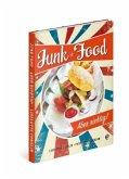 Junkfood - Aber richtig!