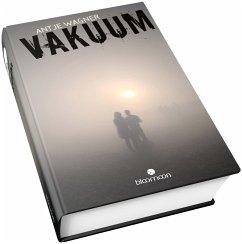 Vakuum - Wagner, Antje