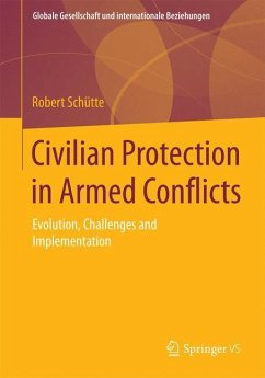 Civilian Protection in Armed Conflicts - Schütte, Robert