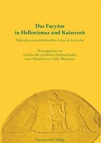 Das Fayyûm in Hellenismus und Kaiserzeit