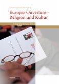 Europas Ouverture - Religion und Kultur