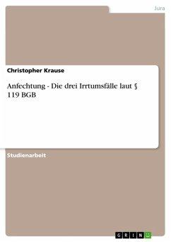 Anfechtung - Die drei Irrtumsfälle laut § 119 BGB (eBook, ePUB) - Krause, Christopher