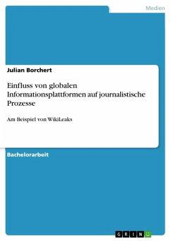 Einfluss von globalen Informationsplattformen auf journalistische Prozesse (eBook, PDF)
