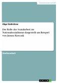 Die Rolle der Sozialarbeit im Nationalsozialismus dargestellt am Beispiel von Janusz Korczak (eBook, PDF)