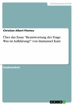 """Über das Essay """"Beantwortung der Frage: Was ist Aufklärung?"""" von Immanuel Kant (eBook, PDF)"""