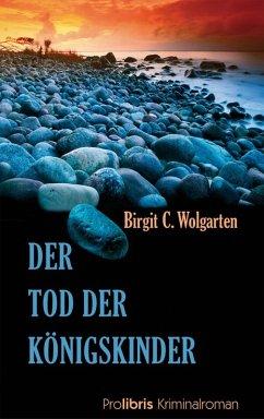 Der Tod der Königskinder (eBook, ePUB) - Wolgarten, Birgit C.