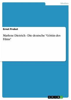 """Marlene Dietrich - Die deutsche """"Göttin des Films"""" (eBook, PDF)"""