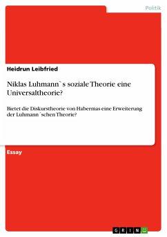 Niklas Luhmann`s soziale Theorie eine Universaltheorie? (eBook, PDF)