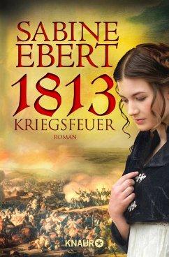 1813 - Kriegsfeuer (eBook, ePUB) - Ebert, Sabine
