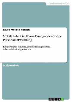 Mobile Arbeit im Fokus lösungsorientierter Personalentwicklung (eBook, PDF)