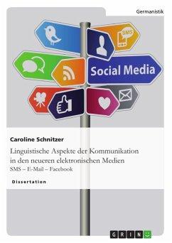 Linguistische Aspekte der Kommunikation in den neueren elektronischen Medien (eBook, PDF)