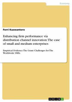 Enhancing firm performance via distribution channel innovation: The case of small and medium enterprises (eBook, PDF) - Kuswantoro, Ferri