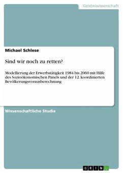 Sind wir noch zu retten? (eBook, PDF) - Schlese, Michael