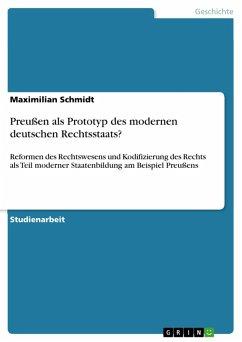 Preußen als Prototyp des modernen deutschen Rechtsstaats? (eBook, PDF) - Schmidt, Maximilian