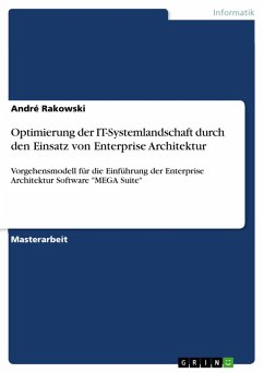 Optimierung der IT-Systemlandschaft durch den Einsatz von Enterprise Architektur (eBook, ePUB) - Rakowski, André