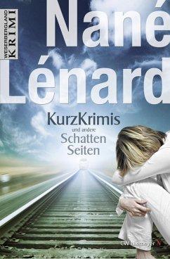 Kurzkrimis und andere SchattenSeiten (eBook, ePUB) - Lénard, Nané