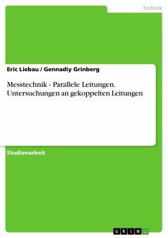Messtechnik - Parallele Leitungen. Untersuchungen an gekoppelten Leitungen (eBook, PDF)