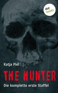 THE HUNTER (eBook, ePUB) - Piel, Katja