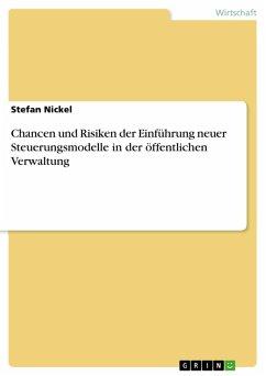 Chancen und Risiken der Einführung neuer Steuerungsmodelle in der öffentlichen Verwaltung (eBook, PDF)