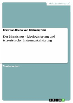 Der Marxismus - Ideologisierung und terroristische Instrumentalisierung (eBook, PDF)