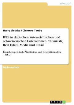 Identifizierung und Analyse branchenspezifischer Werttreiber und Geschäftsmodelle - Teil 2: Analyse der branchenspezifischen Anwendung der IFRS in deutschen, österreichischen und schweizerischen Unternehmen (eBook, PDF)