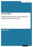 Publius Quintilius Varus und die Frage der Schuld an der Clades Variana (eBook, PDF)