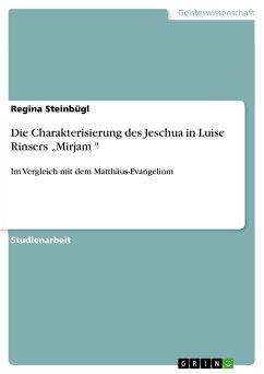 """Die Charakterisierung des Jeschua in Luise Rinsers """"Mirjam """" (eBook, PDF)"""