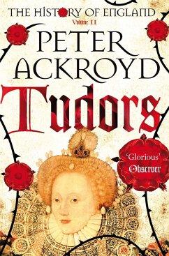 A History of England Volume 2: Tudors - Ackroyd, Peter