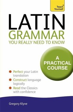 Latin Grammar You Really Need to Know: Teach Yourself - Klyve, Dr Gregory