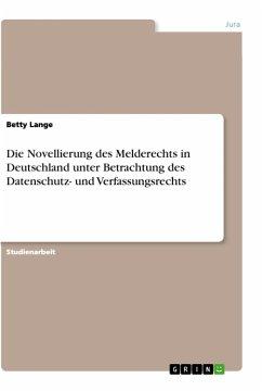 Die Novellierung des Melderechts in Deutschland unter Betrachtung des Datenschutz- und Verfassungsrechts