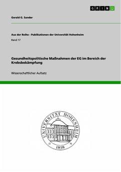 Gesundheitspolitische Maßnahmen der EG im Bereich der Krebsbekämpfung (eBook, PDF)