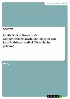 Judith Butlers Konzept der Gender-Performativität am Beispiel von Julia Rothhaas´ Artikel
