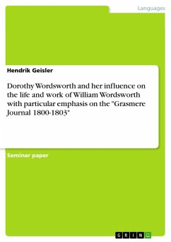 Dorothy Wordsworth and her influence on the life and work of William Wordsworth with particular emphasis on the