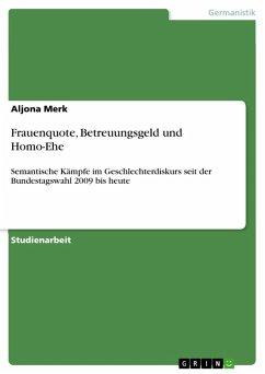 Frauenquote, Betreuungsgeld und Homo-Ehe (eBook, PDF)