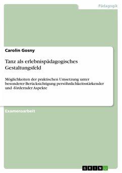 Tanz als erlebnispädagogisches Gestaltungsfeld (eBook, ePUB)