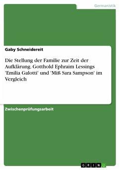 Die Stellung der Familie zur Zeit der Aufklärung. Gotthold Ephraim Lessings 'Emilia Galotti' und 'Miß Sara Sampson' im Vergleich (eBook, PDF)