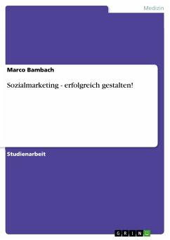 Sozialmarketing - erfolgreich gestalten! (eBook, PDF) - Bambach, Marco