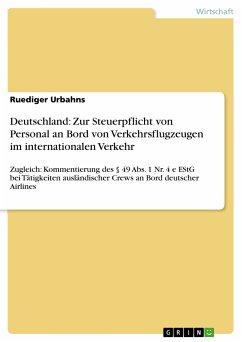 Deutschland: Zur Steuerpflicht von Personal an Bord von Verkehrsflugzeugen im internationalen Verkehr (eBook, ePUB)