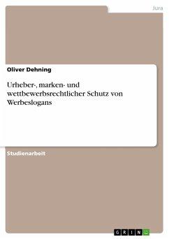 Urheber-, marken- und wettbewerbsrechtlicher Schutz von Werbeslogans (eBook, PDF)